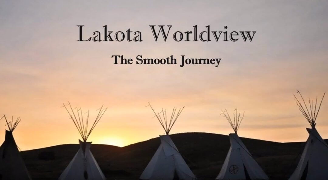 Lakota Worldview: Cultural Teachings to Support Native Children as they Grow: The Smooth Journey